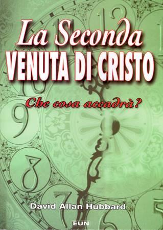 La seconda venuta di Cristo - Che cosa accadrà (Brossura)