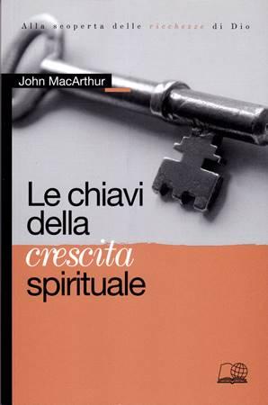 Le chiavi della crescita spirituale (Brossura)