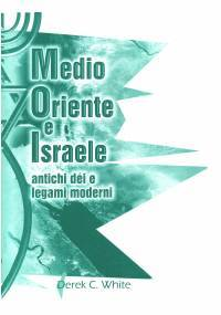 Medio Oriente e Israele - Antichi déi e legami moderni
