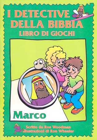 I detective della Bibbia - Libro di giochi - Marco (Spillato)
