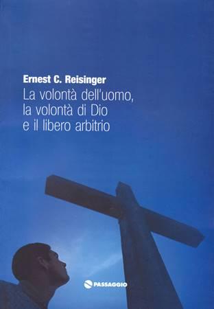 La volontà dell'uomo, la volontà di Dio e il libero arbitrio (Brossura)