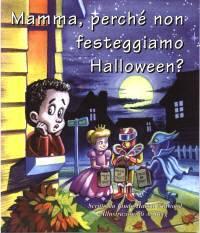 Mamma, perché non festeggiamo Halloween? (Spillato)