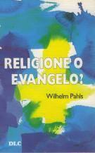 Religione o evangelo?