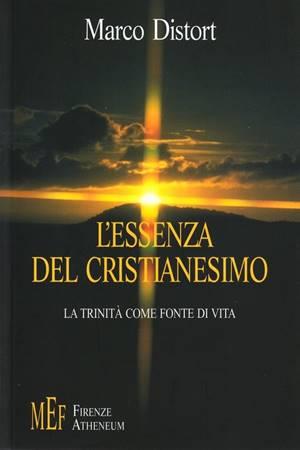 L'essenza del Cristianesimo - La trinità come fonte di vita (Brossura)