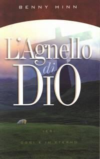 L'agnello di Dio - Ieri oggi e in eterno