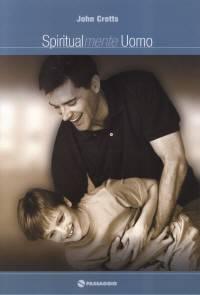 Spiritualmente uomo - Consigli sulla guida della famiglia (Spillato)