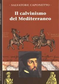 Il calvinismo del Mediterraneo (Brossura)
