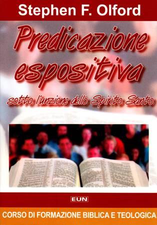 Predicazione espositiva sotto l'azione dello Spirito Santo (Brossura)