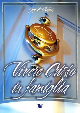 Vivere Cristo in famiglia (Brossura)