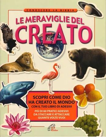Le meraviglie del creato - Scopri come Dio ha creato il mondo con il tuo libro di adesivi
