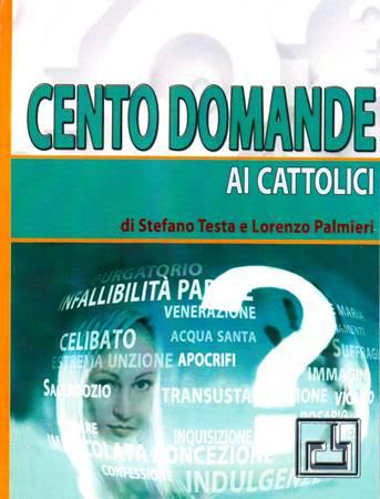 Cento domande ai cattolici di buona volontà (Spillato)