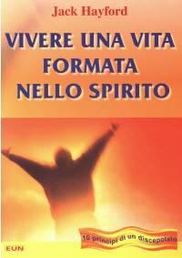 Vivere una vita formata nello Spirito - 10 principi di un discepolato (Brossura)