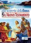 Alla scoperta della Bibbia 2 - Il Nuovo Testamento (Brossura)
