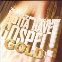 Gotta have gospel - Gold