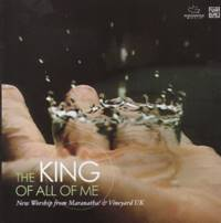 King of all of me - Maranatha & Vineyard
