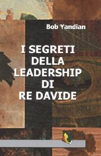 I segreti della leadership di re Davide (Brossura)
