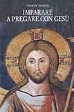 Imparare a pregare con Gesù (Brossura)