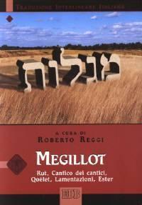 Megillot - Rut, Cantico dei Cantici, Qoèlet, Lamentazioni, Ester (Traduzione Interlineare Ebraico-Italiano)