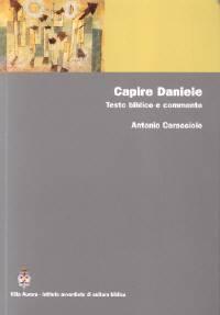 Capire Daniele - Testo biblico e commento (Brossura)