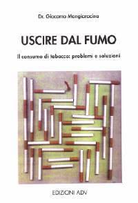Uscire dal fumo - Il consumo di tabacco: problemi e soluzioni