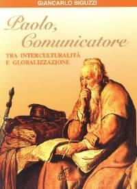 Paolo comunicatore - Tra interculturalità e globalizzazione