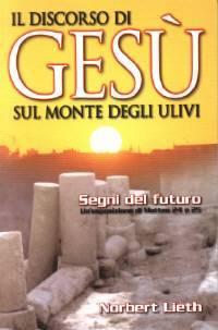Il discorso di Gesù sul monte degli ulivi - Segni del futuro - Un'esposizione di Matteo 24 e 25 (Brossura)