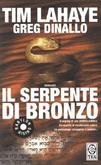 Il serpente di bronzo - Il segreto di una profezia biblica. Un reperto di inestimabile valore. Un archeologo coraggioso e audace. Romanzo - EDIZIONE TASCABILE ECONOMICA