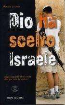 Dio ha scelto Israele - Terza edizione (Brossura)
