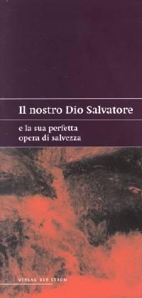 Il nostro Dio Salvatore e la Sua perfetta opera di salvezza - Estratto della conferenza di primavera 2003 della chiesa a Stoccarda (Spillato)