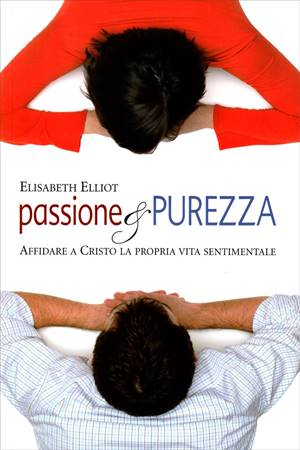 Passione & purezza - Affidare a Cristo la propria vita sentimentale (Brossura)
