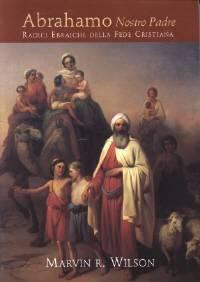 Abrahamo Nostro Padre - Radici Ebraiche della fede cristiana (Brossura)