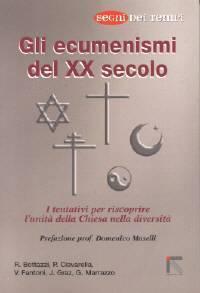 Gli ecumenismi del XX Secolo (Brossura)
