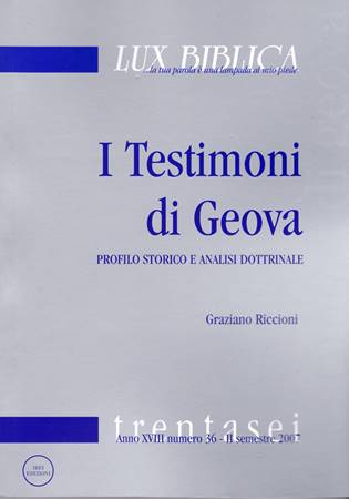 I Testimoni di Geova - Profilo storico e analisi dottrinale (Lux Biblica - n° 36)