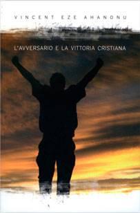 L'avversario e la vittoria cristiana (Brossura)
