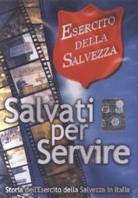 Salvati per servire - Storia dell'Esercito della Salvezza in Italia