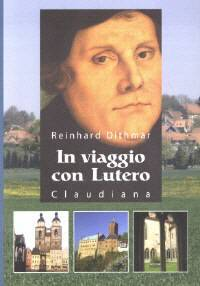 In viaggio con Lutero (Brossura)