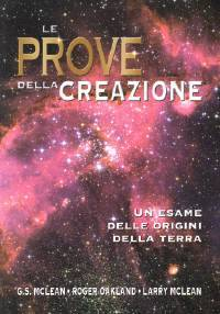 Le prove della Creazione - Un esame delle origini della Terra (Brossura)