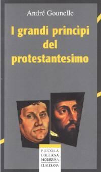 I grandi principi del protestantesimo (Brossura)