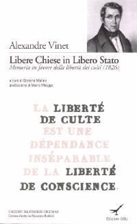 Libere Chiese in Libero Stato - Memoria in favore della libertà dei culti (1826) - A cura di Stefano Molino; Postfazione di Mario Miegge (Brossura)