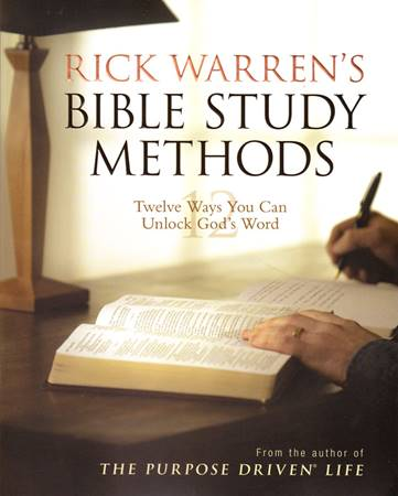Rick Warren's Bible Study methods - 12 ways you can unlock God's Word