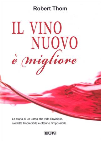 Il vino nuovo è migliore (Brossura)