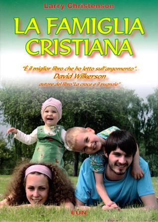 La famiglia cristiana (Brossura)