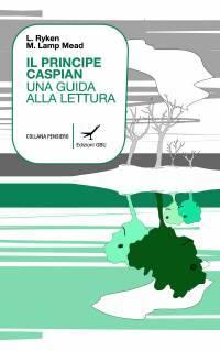 Il principe Caspian. Una guida alla lettura (Brossura)
