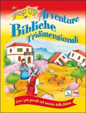 Avventure bibliche tridimensionali - Con i più piccoli nel mondo della Bibbia
