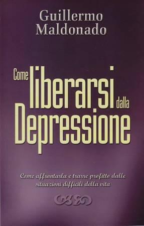 Come liberarsi dalla depressione (Brossura)