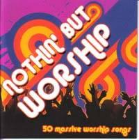 Nothin but Worship