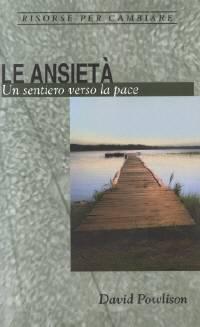 Le ansietà - Un sentiero verso la pace (Spillato)
