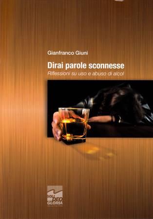 Dirai parole sconnesse - Riflessioni su uso e abuso di alcol (Spillato)