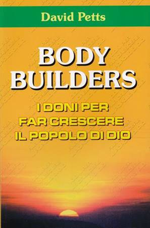 Body builders - I doni per fare crescere il popolo di Dio (Brossura)