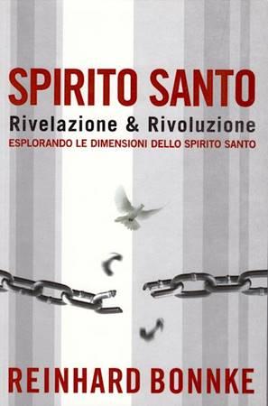 Spirito Santo rivelazione & rivoluzione - Esplorando le dimensioni dello Spirito Santo (Brossura)